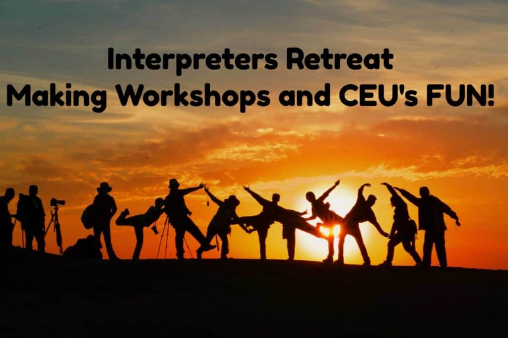 Interpreters Retreat Workshops and CEUs